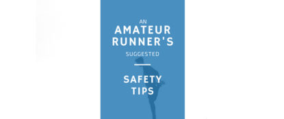an amateur runner's suggested safety tips