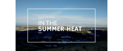 how to run in the summer heat blog header