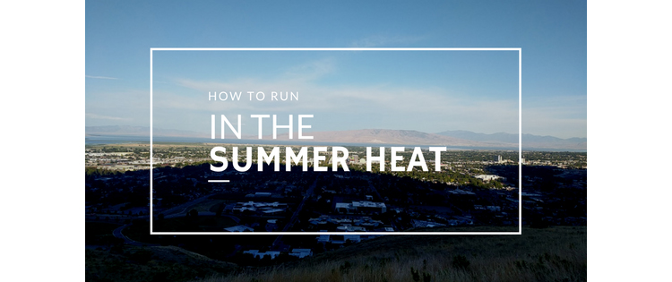 How to Run in the Summer Heat